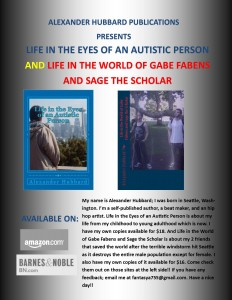 Life in the Eyes of an Autistic Person and Life in the World of Gabe Fabens and Sage the Scholar Professional Poster